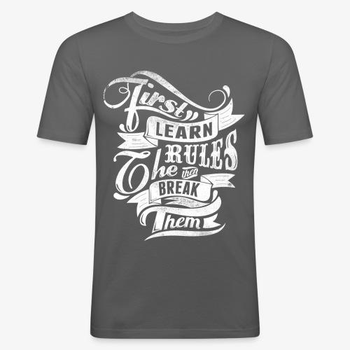 Tout d'abord apprendre les règles - T-shirt près du corps Homme