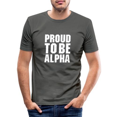 Proud to be Alpha - Männer Slim Fit T-Shirt