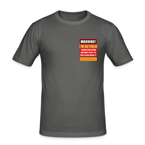 I'm retired but know everything - Men's Slim Fit T-Shirt