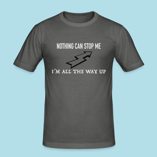 Nothing can stop me - T-shirt près du corps Homme