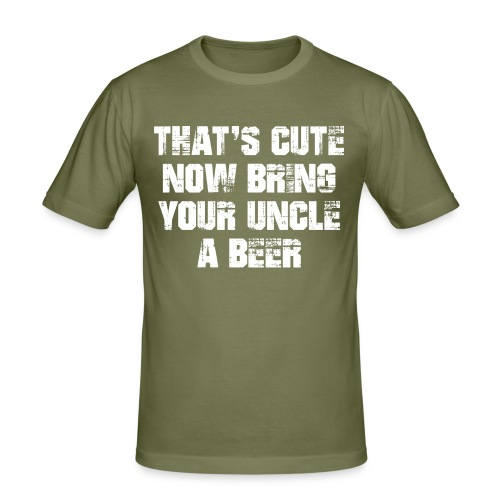 That's Cute Now Bring Your Uncle A Beer - Men's Slim Fit T-Shirt