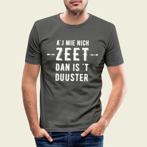 Aj Mie Nich Zeet... - Mannen slim fit T-shirt