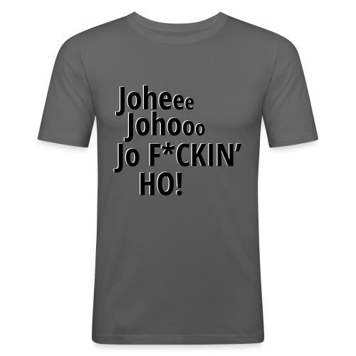 Premium T-Shirt Johee Johoo JoF*CKIN HO! - Mannen slim fit T-shirt
