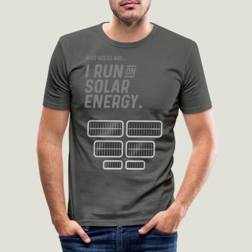 Who needs Abs... I run on solar energy. - Männer Slim Fit T-Shirt