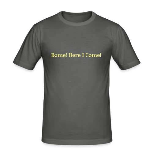 Tshirt_Rome_here_I_come - Mannen slim fit T-shirt
