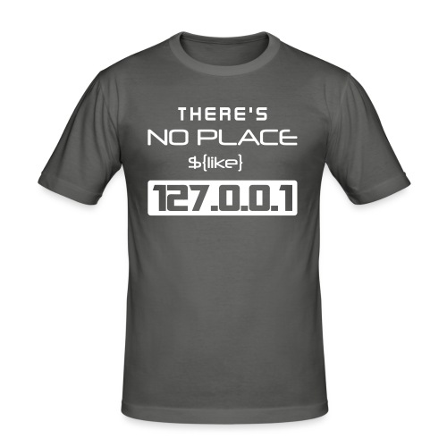 There is no place like 127.0.0.1 - Camiseta ajustada hombre