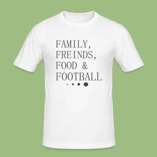Family, Freinds, Food & Football - Slim Fit T-shirt herr