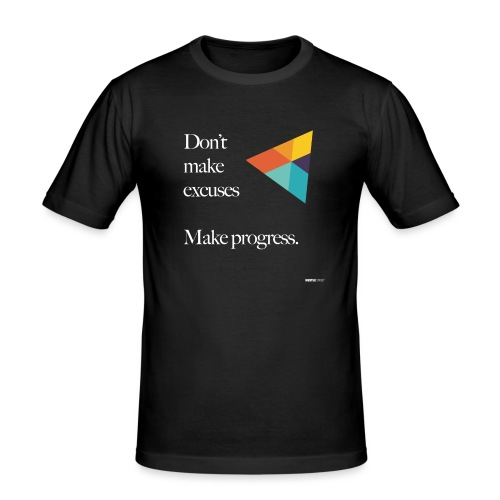 Dont Make Excuses T Shirt - Men's Slim Fit T-Shirt
