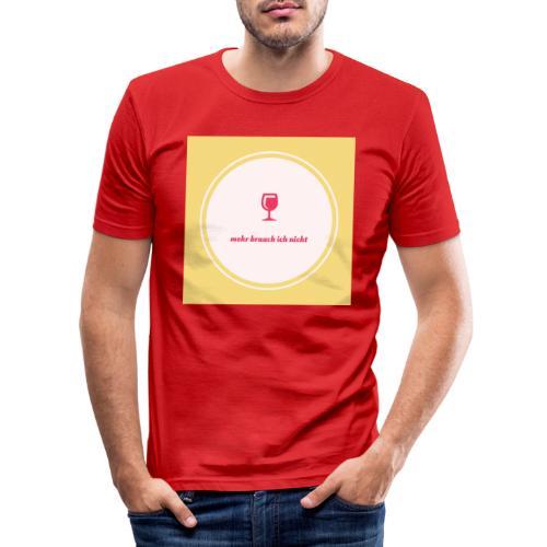 mehr brauch ich nicht - Männer Slim Fit T-Shirt