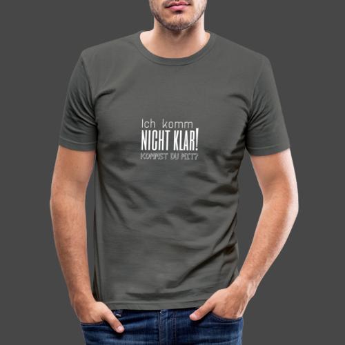 Ich komm nicht klar! Kommst du mit? - Männer Slim Fit T-Shirt