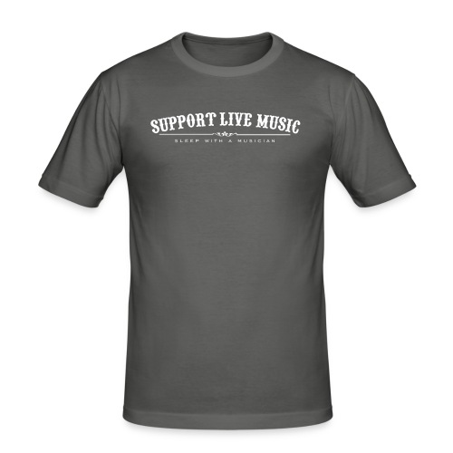 Support Live Music - sleep with a musician - Men's Slim Fit T-Shirt