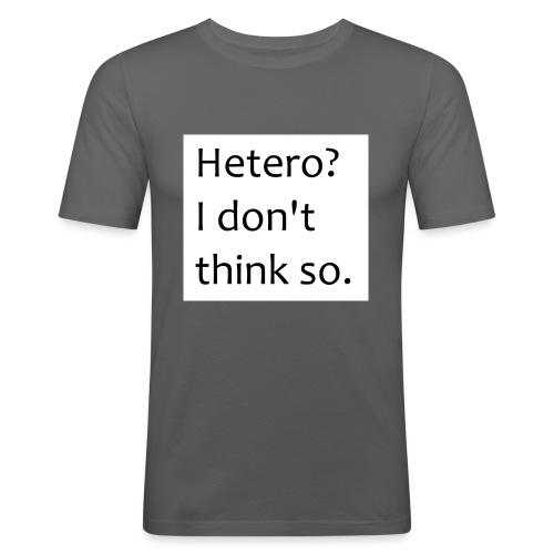 I dont think so. - Miesten tyköistuva t-paita