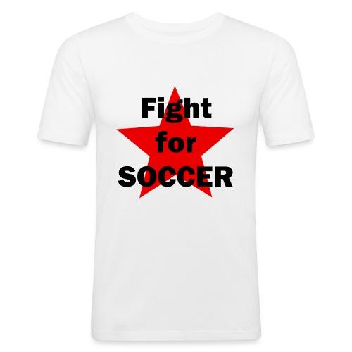 Fight for SOCCER - Männer Slim Fit T-Shirt