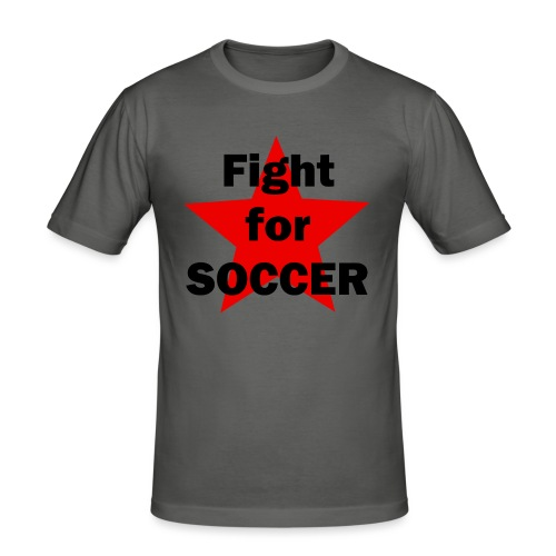Fight for SOCCER - Männer Slim Fit T-Shirt
