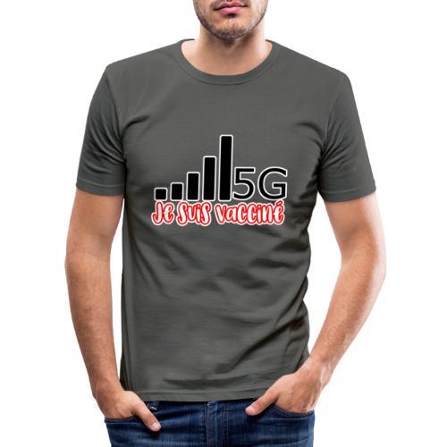 Je suis vacciné, j'ai la 5G - T-shirt près du corps Homme