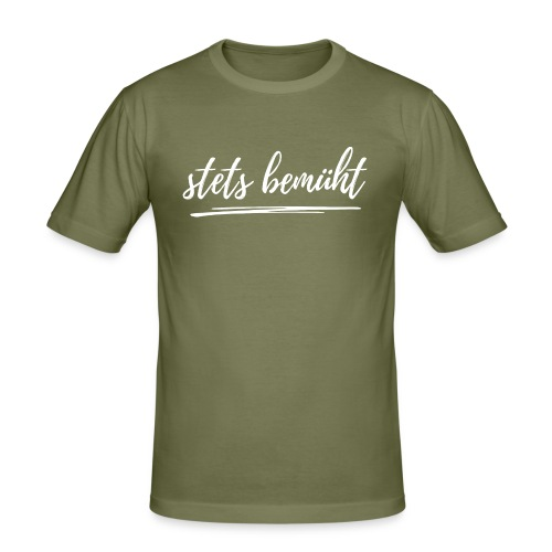 stets bemüht - lustiger Spruch - Funshirt - Urlaub - Männer Slim Fit T-Shirt
