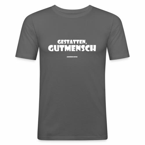 Gutmensch - Männer Slim Fit T-Shirt