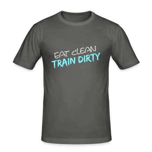 Eat Clean - Train Dirty - Männer Slim Fit T-Shirt