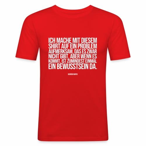 Problembewusstsein - Männer Slim Fit T-Shirt