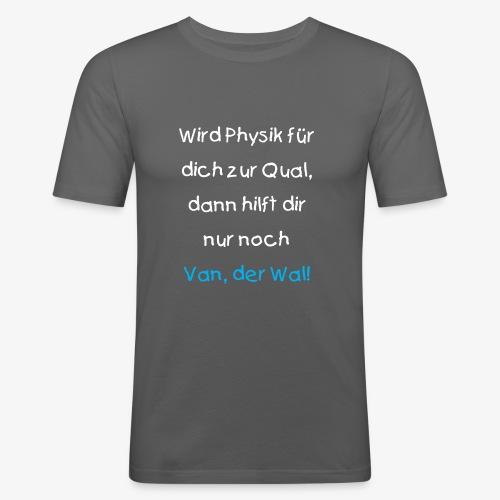 ...dann hilft dir nur noch Van, der Wal (weiss) - Männer Slim Fit T-Shirt