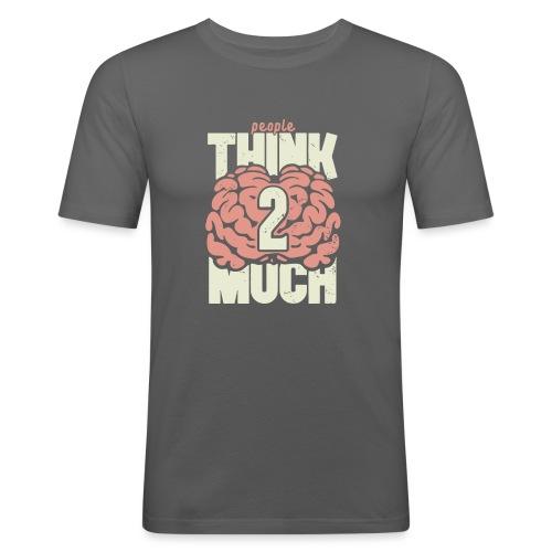 Think 2 much - Slim Fit T-shirt herr