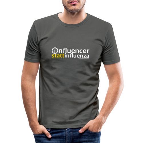 INFLUENCER! - Männer Slim Fit T-Shirt