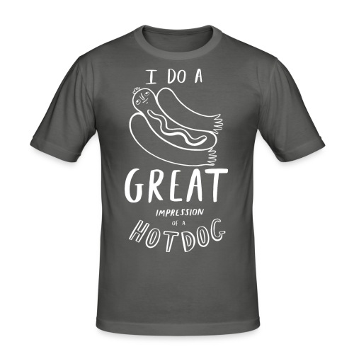 I Do A Great Impression Of A Hotdog! - Men's Slim Fit T-Shirt