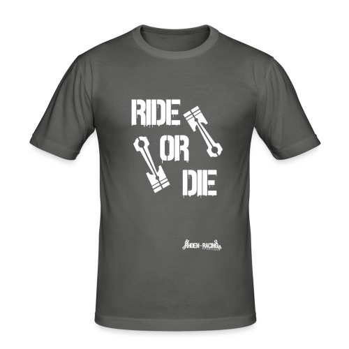 Ride or Die - Männer Slim Fit T-Shirt
