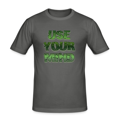 use your mind - Männer Slim Fit T-Shirt