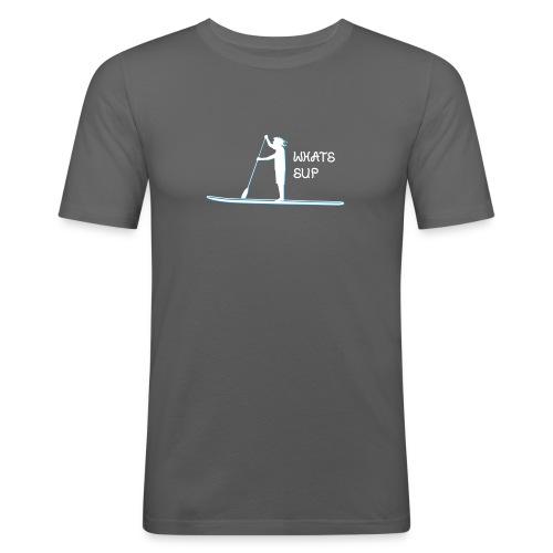 What's SUP - Männer Slim Fit T-Shirt