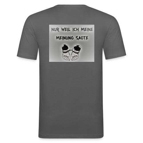 NUR WEIL ICH MEINE MEINUNG SAGTE - Männer Slim Fit T-Shirt