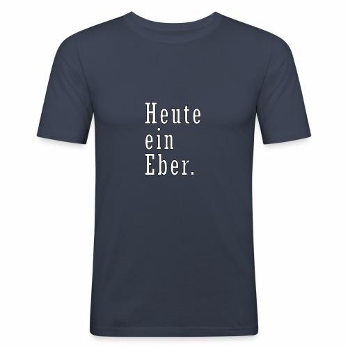 heute ein eber - Männer Slim Fit T-Shirt