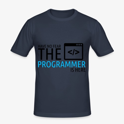 Have no fear the programmer is here - Men's Slim Fit T-Shirt