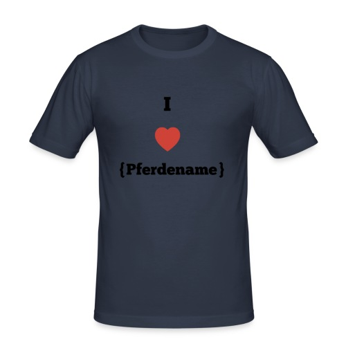 I LOVE {PFERDENAME} - Männer Slim Fit T-Shirt
