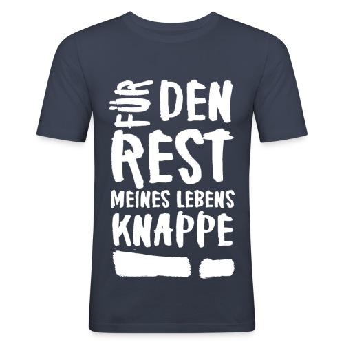 Für den rest meines Lebens KNAPPE! - Männer Slim Fit T-Shirt