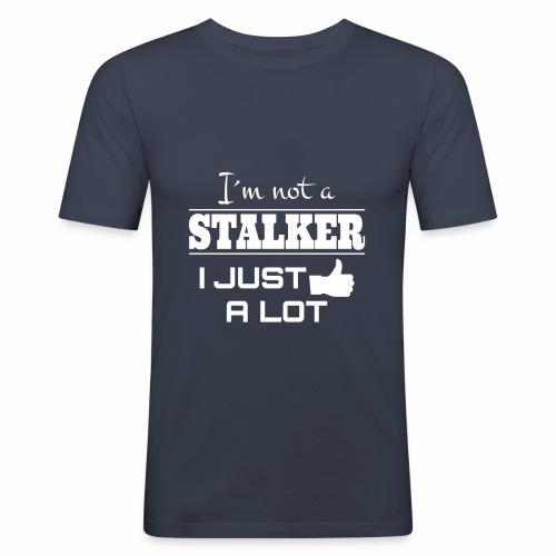 I`M INTE EN Stalker jag precis som en hel del (rolig skjorta) - Slim Fit T-shirt herr