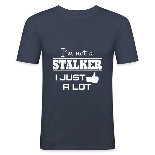 I`M NOT A STALKER I JUST LIKE A LOT (FUNNY SHIRT) - Männer Slim Fit T-Shirt