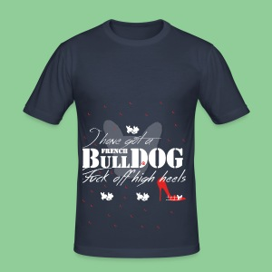 French Bulldog - Fuck off high heels (Style 3) - Männer Slim Fit T-Shirt