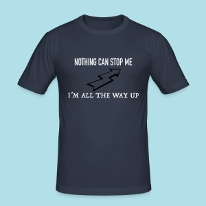 Nothing can stop me - Tee shirt près du corps Homme