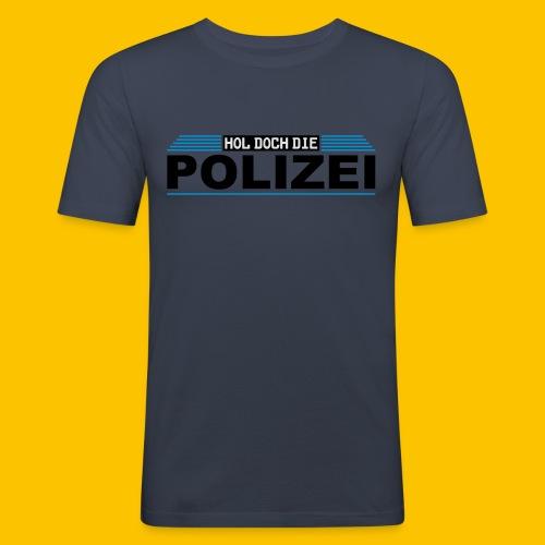 Hol doch die Polizei - Männer Slim Fit T-Shirt