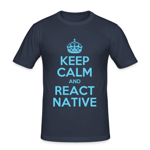 KEEP CALM AND REACT NATIVE SHIRT - Männer Slim Fit T-Shirt