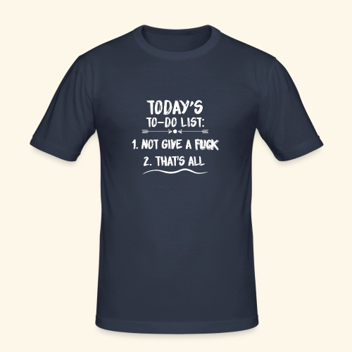 TODAY´S TO-DO LIST - Männer Slim Fit T-Shirt