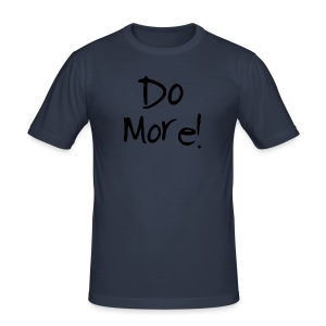 Do More! - Men's Slim Fit T-Shirt