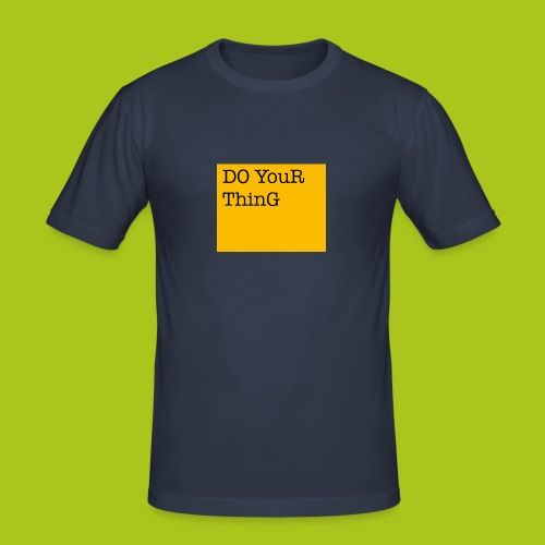 DO YouR ThinG - Männer Slim Fit T-Shirt