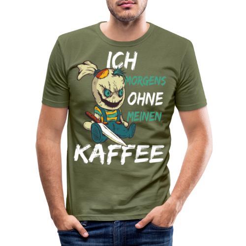 Kaffee lustige Kaffee Sprüche morgens ohne Kaffee - Männer Slim Fit T-Shirt