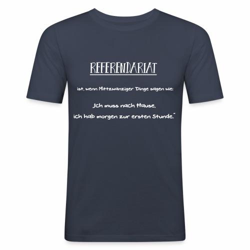 Referendariat zur ersten Stunde - Männer Slim Fit T-Shirt