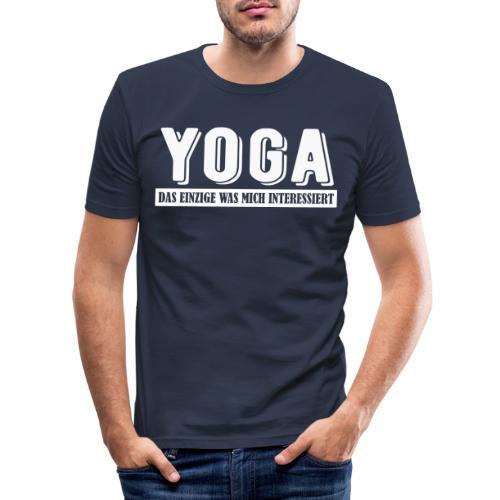 Yoga - das einzige was mich interessiert. - Männer Slim Fit T-Shirt