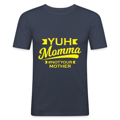 YUHMOMMA TEE - Men's Slim Fit T-Shirt