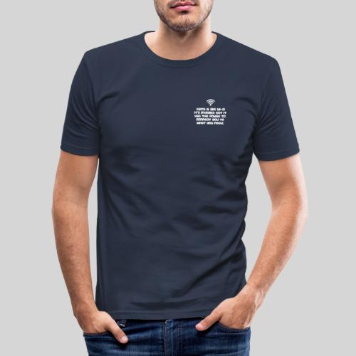 Faith is like Wi Fi it s invisible but has Power - Männer Slim Fit T-Shirt