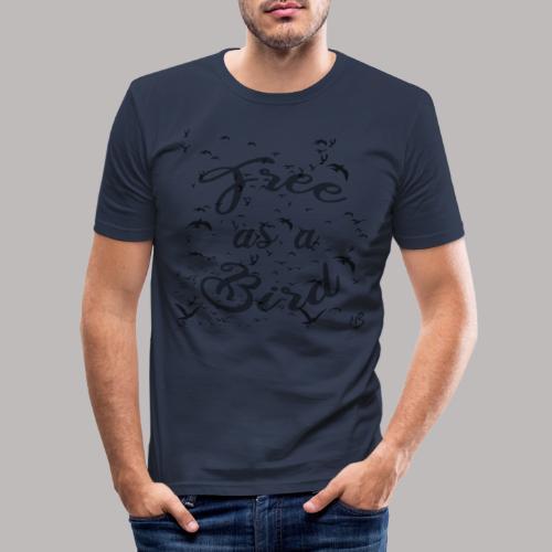 free as a bird | free as a bird - Men's Slim Fit T-Shirt